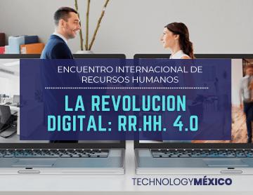 Encuentro Internacional de Recursos Humanos - La Revolución Digital: RR.HH. 4.0
