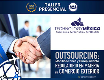 OUTSOURCING: Modificaciones y Cumplimiento Regulatorio en Materia de Comercio Exterior